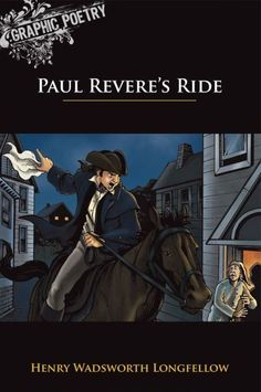 """by Henry Wadsworth Longfellow, ed. by Glen Downey -- The sounds of troops approaching, guns being fired, and a single horse's hooves pounding the pavement bring Paul Revere's famous """"midnight ride"""" to life in this action-packed poem. Paul Revere's Ride, 5th Grade Ela, Henry Wadsworth Longfellow, Reluctant Readers, Language Arts, Poetry, Comics, Pavement, Education"""