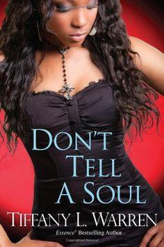 Don't Tell a Soul by Tiffany L. Warren, http://www.amazon.com/dp/0758280572/ref=cm_sw_r_pi_dp_ijG6qb03G7YRD