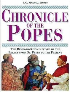 """""""Chronicle of the Popes - The Reign-by-reign Record of the Papacy from St.Peter to the Present (Chronicles)"""" av Peter G. Roman History Books, New Books, Good Books, Reference Book, Vatican, Nonfiction Books, The World's Greatest, Reign, Quotations"""