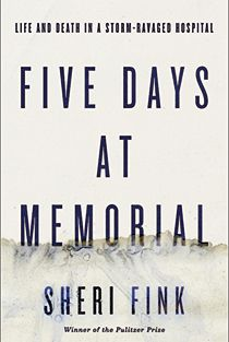 Five Days at Memorial - excellent read; thought provoking and devastating.