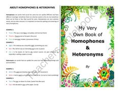 Make your own booklet on homophones and heteronyms - literacy activity from Velerion Damarke on TeachersNotebook.com -  (19 pages)  - Want to make a booklet to help your students study their homophones? It includes 17 pages, each of which is to be folded in half and printed on both sides to make a booklet. Also included in this product, which is very similar to another I have listed, is