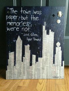 'The Town Was Paper, But The Memories Were Not.' PaperTowns. JohnGreen.