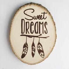Sweet Dreams, woodland Nursery, boho nursery, Aztec Nursery, quote on wood slice sign, wood burned, laser engraved, wood slice art, feather, dream catcher by TheCreativePallet on Etsy