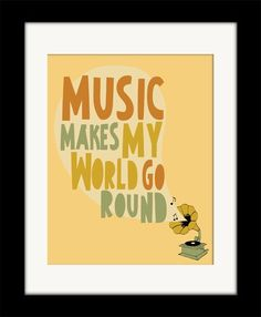 "Music Art Print / Saying Poster ""Music Makes My World Go Round"" Phonograph Record Player Illustration & Quote. $19.00, via Etsy."