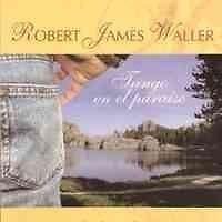 TANGO EN EL PARAISO  ROBERT JAMES WALLER   PASTA DURA    SIGMARLIBROS