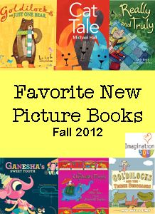 Favorite New Picture Books for Fall 2012 from Imagination Soup