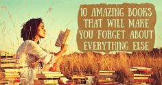 10amazing books that will make you forget about everything else