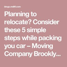 Planning to relocate? Consider these 5 simple steps while packing you car – Moving Company Brooklyn New York