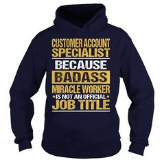 Awesome Tee For Customer Account Specialist T-Shirts, Hoodies (36.99$ ==► Order Here!)