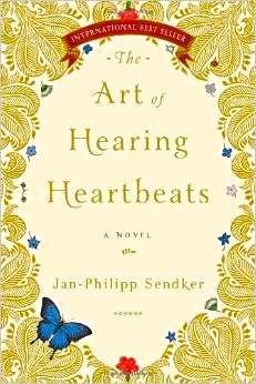 The Art of Hearing Heartbeats-- magical tale set in Burma.