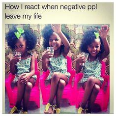ha How I react when negative people leave my life! #CYA