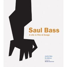 Saul Bass: A Life in Film and Design: Jennifer Bass, Pat Kirkham, Martin Scorsese: 9781856697521: Amazon.com: Books
