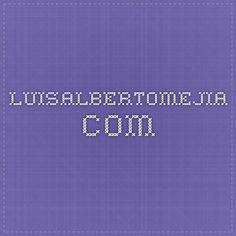 luisalbertomejia.com