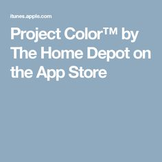 Project Color™ by The Home Depot on the App Store