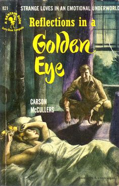 Reflections in a Golden Eye Carson #McCullers