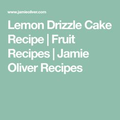 Lemon Drizzle Cake Recipe | Fruit Recipes | Jamie Oliver Recipes