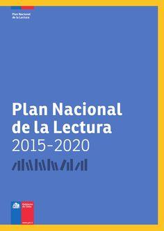 La lectura es un derecho de todos y todas. Desde esta mirada, el Plan Nacional de la Lectura 2015-2020 se inscribe en un proyecto de cambio social, cultural, de participación y de democratización, para concretar y fortalecer una política pública de lectura. Más información en http://www.plandelectura.cl/