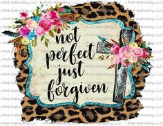 Not Perfect Just forgiven, Sublimation Transfer, Great for Mug, Can Holder, Ink transfer Ink Transfer, Be Light, Can Holders, Thing 1, Emotion, Adhesive Vinyl, Cricut Design, Forgiveness, Colorful Shirts
