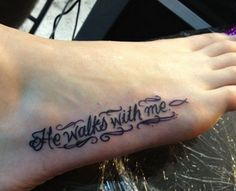 Christian Tattoo Ideas He Walks With Us On Foot