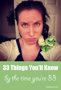 33 Things You'll Know By the Time You're 33