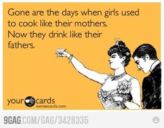 Hmmmmmm; one could say they drink lke their mothers:) hahaha.