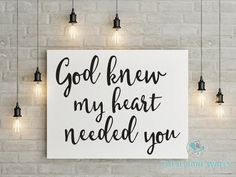 God Knew My Heart Needed You Engineering Print 18x24 Large