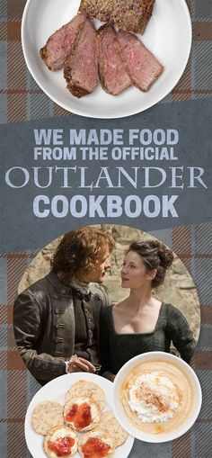 """We Made Food From The """"Outlander"""" Cookbook And It Was Amazing"""