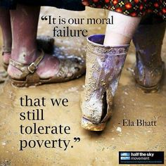 It is our moral failure that we still tolerate poverty.
