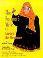 La Esposa del Granjero by Idries Shah. This is a bilingual book of a Middle Eastern tale. My son thought it was very funny.