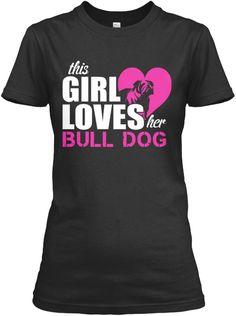 This Girl Loves Her Bull Dog Black Women's T-Shirt  bulldog shirts, bulldog t shirts, bulldog tee shirts, bulldog logo shirts, bull dog t shirt, bull dog logo, bull dog shirt, bull dog face, french bulldog tee shirt, english bulldog t shirt, english bulldog shirt, french bulldog clothes, english bulldog clothes, bulldog clothes, #bulldog pictures, english bulldog pictures, cute bulldogs.