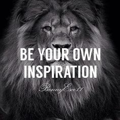 Image result for be your own inspiration