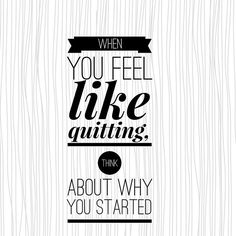 Do you ever feel like #quitting?