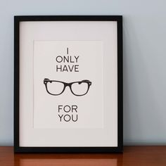 Love Print - I Only Have Eyes For You via Etsy.