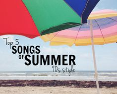 TOP 5: Songs of Summer, 90s style