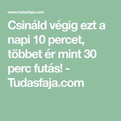 Csináld végig ezt a napi 10 percet, többet ér mint 30 perc futás! - Tudasfaja.com