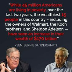While 45 million Americans are living in poverty, over the last two years, the wealthiest 15 people in the country - including the owners of Walmart, the Koch brothers & Sheldon Adelson - have seen an increase in their wealth of $170 BILLION.