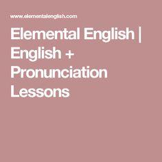 Elemental English | English + Pronunciation Lessons
