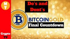 Bitcoin Gold Hard Fork COUNT DOWN | Do's and Don'ts It's the bitcoin gold hard fork COUNT DOWN! Here are some Do's and Dont's if you want some of that free bitcoin gold coin. On october 25th a bitcoin hard fork will occur and if you have been following th