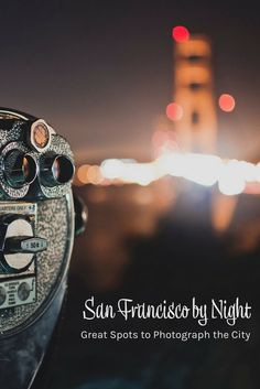 San Francisco by Night - Great Spots to Photograph the City. San Francisco is a beautiful city and by night, even more so. It has amazing views with lots of things to capture. San Francisco, California USA. Travel Photography.