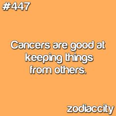 Cancers are good at keeping things from others.