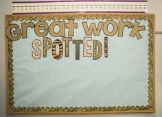 "Bulletin board for displaying student work. ""Great Work Spotted!"" Super cute for safari or animal themed classroom."