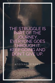 Your struggle will be part of your success. What matters is that you don't give up. Bodybuilding Motivation Quotes, Bikini Competitor, Journey Quotes, Don't Give Up, Top Knot, First Time, Motivational Quotes, Success, Fitness