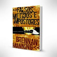 Falsos Metidos e Impostores - Brennan Manning Livro. Leitura. Literatura. Book. To read. Literature.
