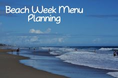 Beach Week Menu planning for a large group of people--tuck away for next summer!