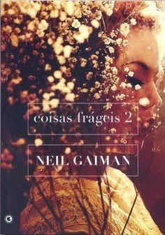 Coisas Frágeis 2 - 2ª Ed. 2010