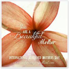 International Bereaved Mother's Day is May 6