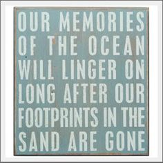 """Ocean memories beach sign. """"Our memories of the ocean will linger on long after our footprints in the sand are gone"""""""