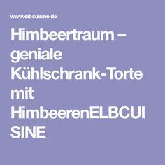 Himbeertraum – geniale Kühlschrank-Torte mit HimbeerenELBCUISINE
