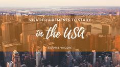 Visa requirements to study in the USA - find out more about language learning and studying abroad on www.coursefinders.com