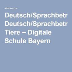 Deutsch/Sprachbetrachtung/Redewendungen Tiere – Digitale Schule Bayern Idioms, Language, Bavaria, Deutsch, School, Animals